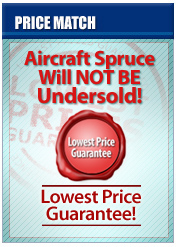 PRICE MATCH - Aircraft Spruce Will Not Be UNDER SOLD!